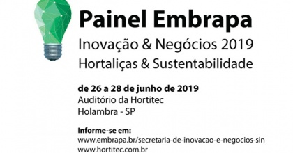 """Painel Embrapa de Inovação & Negócios 2019: """"Hortaliças & Sustentabilidade"""""""
